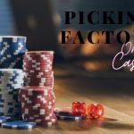 Picking Factors before Online Casino